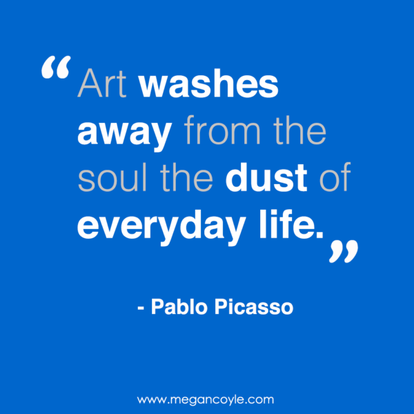 art washes from the soul the dust of everyday life Art washes away from the soul the dust of everyday life - pablo picasso beauty has the ability to change a life and redeem a soul from the fresh fl.