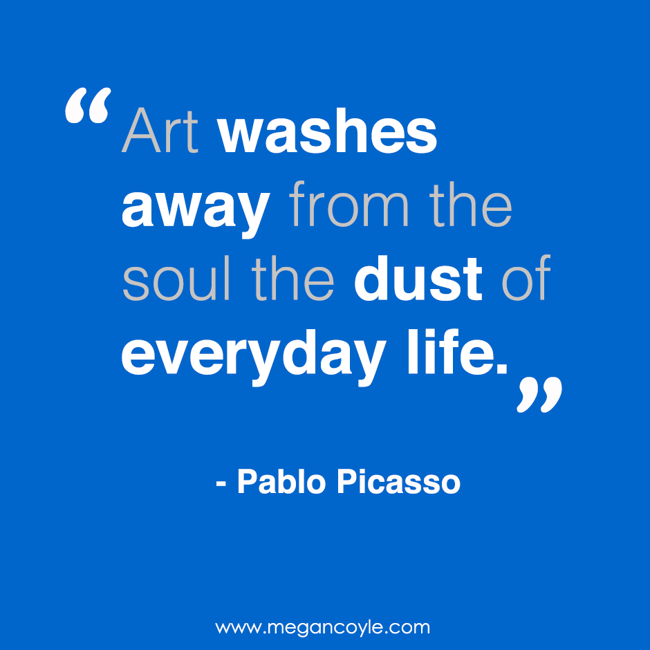 art washes away from the soul the dust of everyday life Art washes away from the soul the dust of everyday life wendy's passion for art drives her to use an array of media every new challenge is welcomed with the excitement of a new adventure.